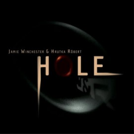 Jamie Winchester & Hrutka Róbert - Hole LP (CD)